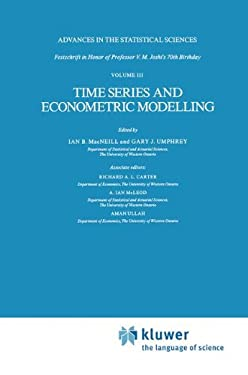 Time Series and Econometric Modelling: Advances in the Statistical Sciences: Festschrift in Honor of Professor V.M. Joshi S 70th Birthday, Volume III - Umphrey, Gary J. / MacNeill, Ian B. / MacNeill, I. B.