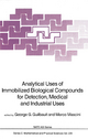 Analytical Uses of Immobilized Biological Compounds for Detection, Medical and Industrial Uses - George G. Guilbault; Marco Mascini