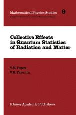 Collective Effects in Quantum Statistics of Radiation and Matter - V.N. Popov; V.S. Yarunin