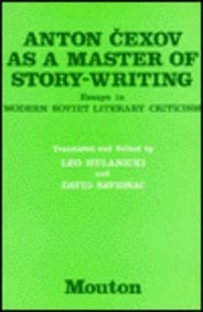 Anton Cexov as a Master of Story-Writing: Essays in Modern Soviet Literary Criticism - Hulanicke, Leo / Savignac, David