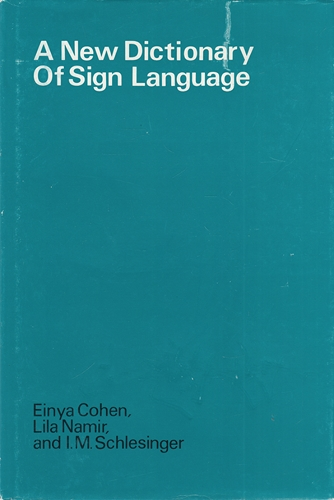 A New Dictionary of Sign Language: Employing the Eschkol-Wachmann Movement Notation System. Approaches to Semiotics, Band 50. - Cohen, Enya, Lila Namir and I. M. Schlesinger