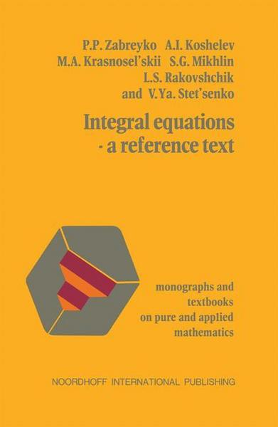 Integral equations-a reference text
