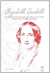 Elizabeth Gaskell, Victorian Culture, and the Art of Fiction: Original Essays for the Bicentenary - Jung, Sandro
