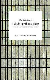 I D Da Spr Ks S Llskap - Ola Wikander