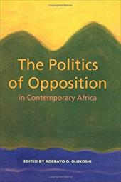 The Politics of Opposition in Contemporary Africa - Olukoshi, Abedayo / Olukoshi, Adebayo O.