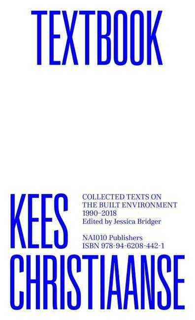 Kees Christiaanse: Textbook: Collected Texts on the Built Environment 1990-2018  Taschenbuch  Englisch  2019