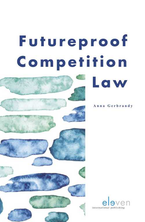 Futureproof Competition Law - Anna Gerbrandy - ebook