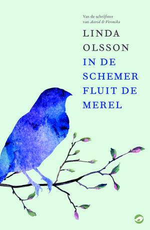In de schemer fluit de merel - Linda Olsson - ebook