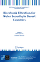 Riverbank Filtration for Water Security in Desert Countries - Chittaranjan Ray; Mohamed Shamrukh