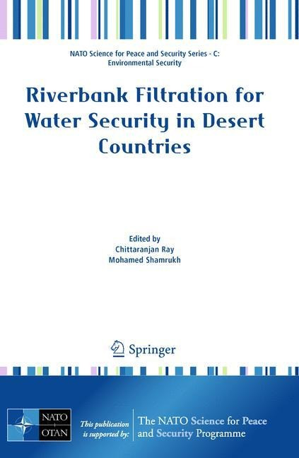 Riverbank Filtration for Water Security in Desert Countries - Ray, Chittaranjan
