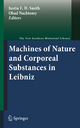 Machines of Nature and Corporeal Substances in Leibniz - Justin E. H. Smith; Ohad Nachtomy