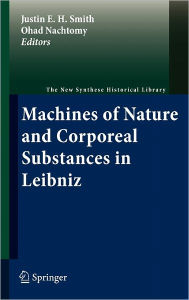Machines of Nature and Corporeal Substances in Leibniz - Justin E. H. Smith