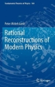 Rational Reconstructions of Modern Physics - Peter Mittelstaedt