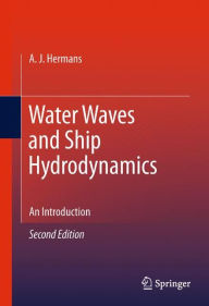 Water Waves and Ship Hydrodynamics: An Introduction A.J. Hermans Author
