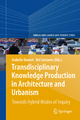 Transdisciplinary Knowledge Production in Architecture and Urbanism - Isabelle Doucet; Nel Janssens