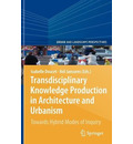 Transdisciplinary Knowledge Production in Architecture and Urbanism - Nel Janssens