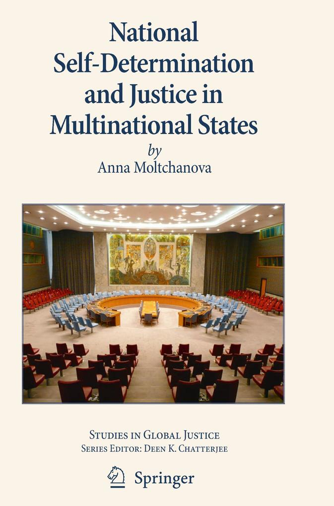 National Self-Determination and Justice in Multinational States als Buch von Anna Moltchanova - Springer