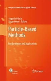 Particle-Based Methods: Fundamentals and Applications - Onate, Eugenio / Owen, Roger