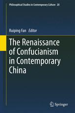 The Renaissance of Confucianism in Contemporary China - Ruiping Fan