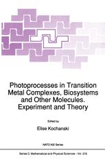 Photoprocesses in Transition Metal Complexes, Biosystems and Other Molecules. Experiment and Theory - E. Kochanski