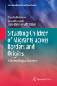 Situating Children of Migrants across Borders and Origins - Claudio Bolzman; Laura Bernardi; Jean-Marie Le Goff