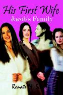 His First Wife: Jacob's Family - Schulz, Renate M.