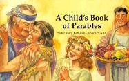 A Child's Book of Parables - Glavich, Mary Kathleen