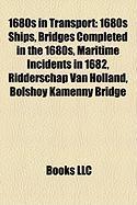 1680s in Transport: 1680s Ships, Bridges Completed in the 1680s, Maritime Incidents in 1682, Ridderschap Van Holland, Bolshoy Kamenny Brid
