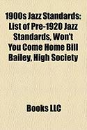 1900s Jazz Standards: List of Pre-1920 Jazz Standards, Won't You Come Home Bill Bailey, High Society
