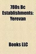 780s BC Establishments: Yerevan