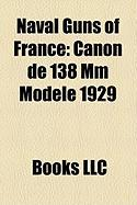 Naval Guns of France: Canon de 138 MM Modle 1929
