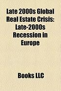 Late 2000s Global Real Estate Crisis: Late-2000s Recession in Europe, Late 2000s - Early 2010s Recession in the Americas