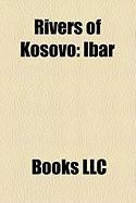 Rivers of Kosovo: Ibar, South Morava, Lepenec, Sitnica, White Drin, de Anska Bistrica, Lab, Nerodimka, Klina, Erenik, Drenica