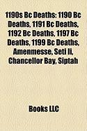 1190s BC Deaths: 1190 BC Deaths, 1191 BC Deaths, 1192 BC Deaths, 1197 BC Deaths, 1199 BC Deaths, Amenmesse, Seti II, Chancellor Bay, Si