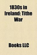 1830s in Ireland: Tithe War
