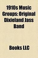 1910s Music Groups: Original Dixieland Jass Band