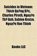 Suicides in Vietnam: Thich Qu?ng C, Charles Piroth, Nguy?n Th? Anh, Sabine Kratze, Nguy?n V?n Thinh
