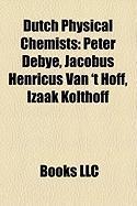 Dutch Physical Chemists: Peter Debye, Jacobus Henricus Van 't Hoff, Izaak Kolthoff