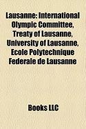 Lausanne: International Olympic Committee, Treaty of Lausanne, University of Lausanne, Ecole Polytechnique Federale de Lausanne