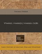 Vvarres, Vvarre[s, ] Vvarres (1628) - Dekker, Thomas
