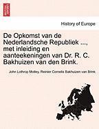 De Opkomst van de Nederlandsche Republiek ..., met inleiding en aanteekeningen van Dr. R. C. Bakhuizen van den Brink. DERDE DEEL
