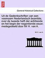 Uit de Gedenkschriften Van Een Voornaam Nederlandsch Beambte, Over de Tweede Helft Der Achttiende En Het Begin Der Negentiende Eeuw; Medegedeeld Door