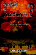 Where Is Tomorrow?: A Story of Survival