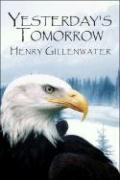 Yesterday's Tomorrow - Gillenwater, Henry