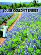 Louise Couldn't Sneeze