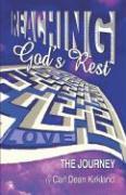 Reaching God's Rest: The Journey - Kirkland, Carl Dean