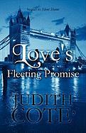 Love's Fleeting Promise - Cote', Judith