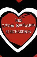 143: Love's Evolution - Richardson, Rj