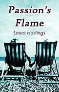 Passion's Flame - Hastings, Laura