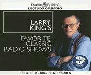 Larry King's Favorite Classic Radio Shows